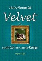 Mein Name ist Velvet und ich bin eine Katze