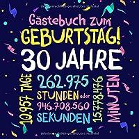 Gästebuch zum Geburtstag ~ 30 Jahre: Deko zur Feier vom 30.Geburtstag fuer Mann oder Frau - 30 Jahre - Geschenkidee & Dekoration fuer Glueckwuensche und Fotos der Gaeste