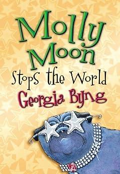 Molly Moon Stops the World: Molly Moon 2 by [Byng, Georgia]
