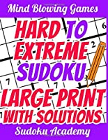 Hard to Extreme Sudoku - Large Print: Very Funny and Super Hard - for Experts - Sudoku Puzzle Book - 1 Puzzle per Page - With Solutions