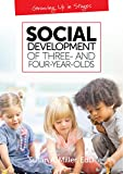 Social Development of Three- and Four-year-olds (Growing Up in Stages)