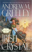 Irish Crystal: A Nuala Anne Mcgrail Novel (Nuala Mcgrail Mystery)