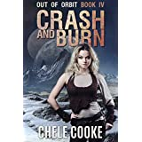 Crash and Burn: A Dystopian Action Adventure Novel (Out of Orbit Book 4) (English Edition)