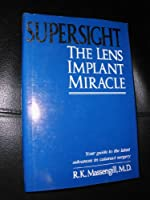 Supersight: The Lens Implant Miracle