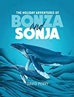The Holiday Adventures of Bonza and Sonja: The Humpback Whales