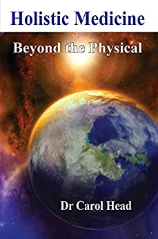 Holistic Medicine: Beyond the Physical by [Head, Carol]