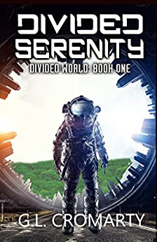 Divided Serenity (Divided World Book 1) by [Cromarty, G.L.]