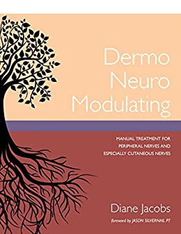 [Jacobs, Diane]のDermo Neuro Modulating: Manual Treatment for Peripheral Nerves and Especially Cutaneous Nerves (English Edition)
