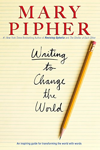 Download Writing to Change the World: An Inspiring Guide for Transforming the World with Words 1594482535