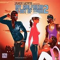 Jamie Lewis My Girlfriend Is O