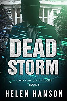 DEAD STORM: A Masters CIA Thriller (The Masters CIA Thriller Series Book 3) by [Hanson, Helen]