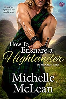How to Ensnare a Highlander (The MacGregor Lairds Book 2) by [McLean, Michelle]