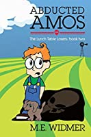 Abducted Amos (The Lunch Table Losers)