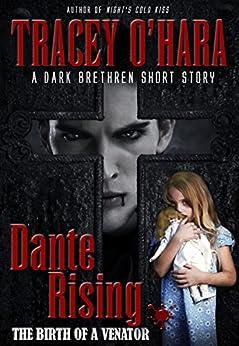Dante Rising: the Birth of a Venator (A Dark Brethren short story) by [O'Hara, Tracey]