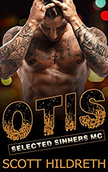OTIS: Selected Sinners MC Romance by [Hildreth, Scott]