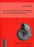 Mineralogie, Petrographie, Geologie und Palaeontologie: Zur Institutionalisierung der Erdwissenschaften an oesterreichischen Universitaeten, vornehmlich an jener in Wien, 1848 - 1938