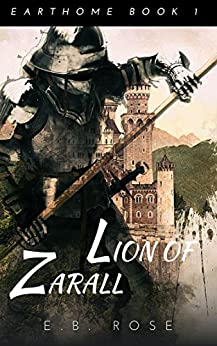 Lion of Zarall (Earthome Book 1) by [Rose, E.B.]