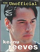 The Unofficial Keanu Reeves