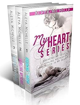 My Heart Series Box Set - Breaking my Heart, Healing my Heart & Forever in my Heart by [Michelle, Aleya]