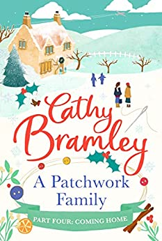 A Patchwork Family - Part Four: Coming Home by [Bramley, Cathy]