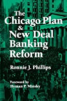 The Chicago Plan and New Deal Banking Reform