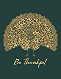 BE THANKFUL: Leopard Turkey Thanksgiving Celebration Lined Writing Notebook, 110 Pages 8.5 x 11 in Gratitude Journal