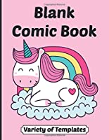 Blank Comic Book Variety of Templates: Unicorn Cute Funny Comic Drawing Book For Family Mom Dad & Kids Gift Idea in Birthday Anniversary or Holidays For Nephews & Nieces