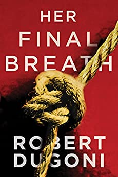 Her Final Breath (Tracy Crosswhite Book 2) by [Dugoni, Robert]