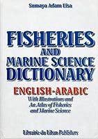 Fisheries and Marine Science Dictionary: English-Arabic
