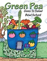 Green Pea: Goes to Salad Bowl School