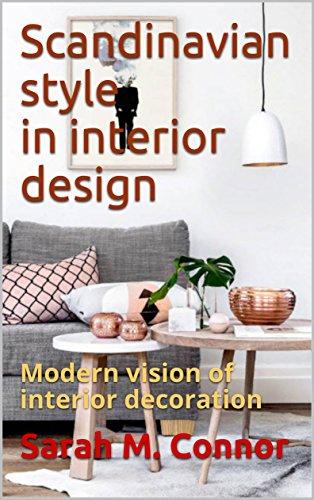 Scandinavian style in interior design: Modern vision of interior decoration (English Edition)