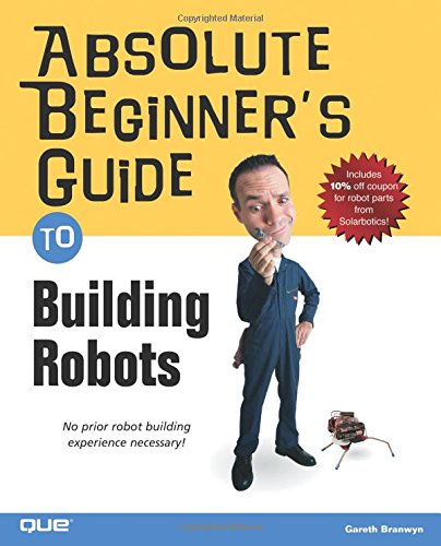 Download Absolute Beginner's Guide to Building Robots 0789729717