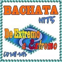 Bachata Hits De Extremo a Extremo (2011-2012 CD) [並行輸入品]