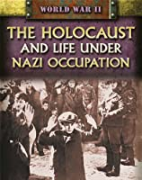 The Holocaust and Life Under Nazi Occupation (World War II)