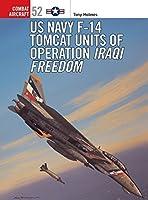 US Navy F-14 Tomcat Units of Operation Iraqi Freedom (Combat Aircraft) by Tony Holmes(2005-07-13)