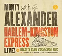 Harlem-Kingston Express (Live at Dizzy's Club Coca-Cola, NYC) by Monty Alexander (2011-06-14)