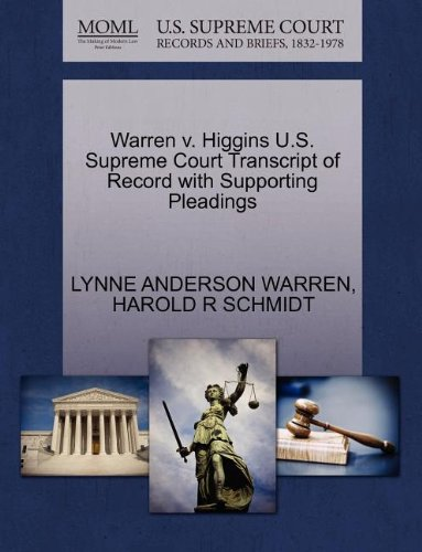 Warren V. Higgins U.S. Supreme Court Transcript of Record with Supporting Pleadings