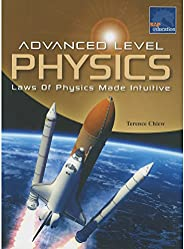 Advanced Level PHYSICS (Law Of Physics Made Intuitive) Part 1