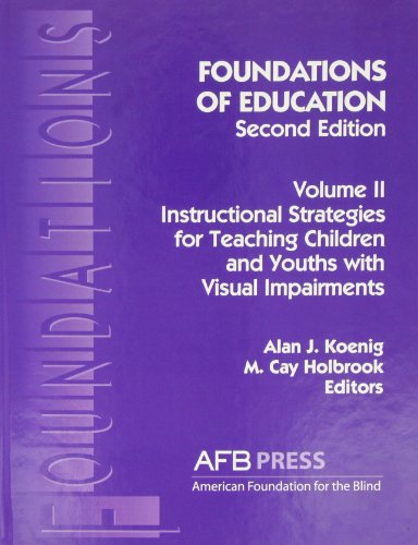 Download Foundations of Education: Instructional Strategies for Teaching Children and Youths With Visual Impairments 0891283390