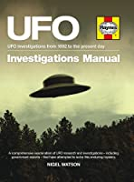 UFO Investigator's Manual: UFO investigations from 1892 to the present day (Haynes Manual)