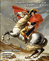 Napoleon Crossing the Alps - Jacques-Louis David - Notebook/Journal: Journal Ruled - 100 Blank Pages - 8x10 Inches