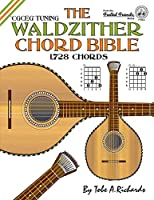 The Waldzither Chord Bible: Cgceg Standard C Tuning
