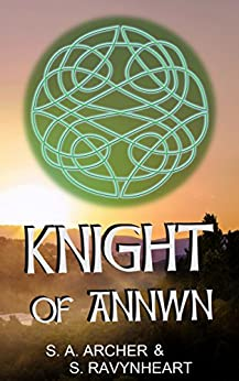 Knight of Annwn (Knights of the Red Branch Book 3) by [Archer,S. A., Ravynheart,S.]
