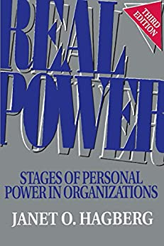 [Hagberg, Janet O.]のReal Power: Stages of Personal Power in Organizations (English Edition)