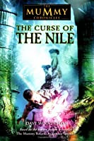 Mummy Chronicles, The: The Curse of the Nile (The Mummy Chronicles)