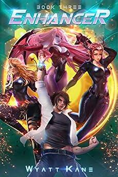 Enhancer 3 (The Enhancer Series) by [Kane, Wyatt]
