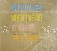 When the Air Is Bright They Shine by Mountaineer