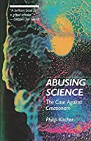 Abusing Science: The Case Against Creationism by Philip Kitcher(1983-06-23)