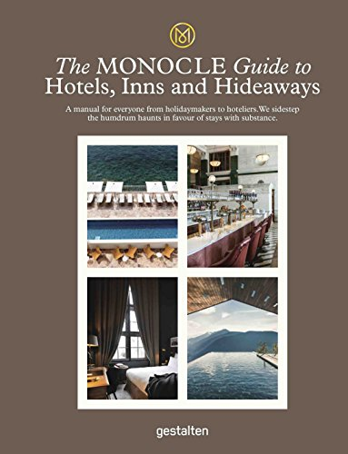 Monocle Travel Guide Hotels, Inns and Hideaways: A...