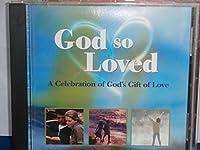 God So Loved-a Celebration of